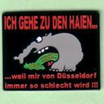 """Pin """"Ich gehe zu den Haien... ...weil mir von Düsseldorf immer so schlecht wird!!!"""""""