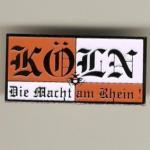"""Pin """"Köln - die Macht am Rhein"""""""