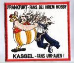 """Aufnäher """"Frankfurt - Fans bei Ihrem Hobby - Kassel-Fans umhauen!"""""""